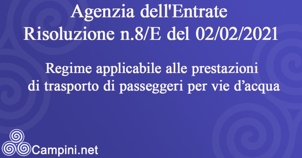 Agenzia dell'Entrate Risoluzione n.8/E del 02/02/2021